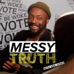 Be Woke.Vote presents the Messy Truth and Will I Am